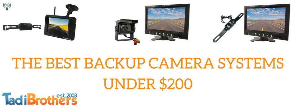 The best backup camera systems under $200
